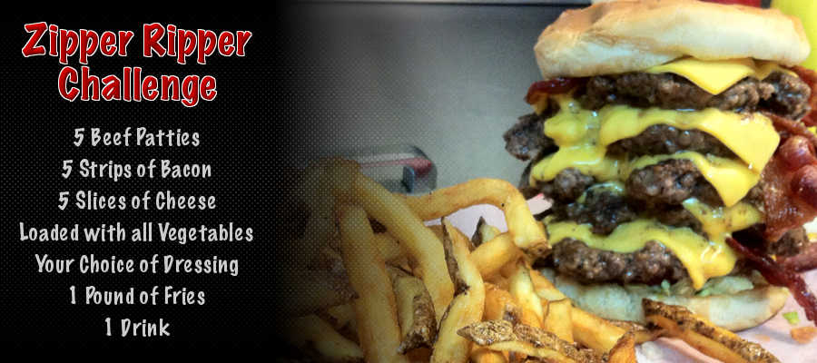Zipper Ripper Challenge: 5 Beef Patties, 5 Strips of Bacon, 5 Slices of Cheese, Loaded wiath all Vegetables, Your Choice of Dressing, 1 Pound of Fries, 1 Drink